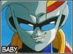 Unico superstite della distruzione del pianeta dei Tsufuru, verrà tenuto in vita dal Dottor Mew, durante la serie arriverà sulla Terra e cercherà subito i Saiyan per vendicarsi. Una volta che si sarà impossesato del corpo di Vegeta diventerà Baby Vegeta.