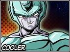 Cooler é il fratello di Freezer, durante la serie animata non si vede affatto, appare solamente in due movie di Dragon Ball. La sua forza dovrebbe essere superiore a quelle del fratello, ma verrà sconfitto ugualmente da Goku.