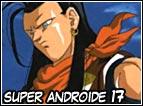 E' una fusione tra il numero 17 che stava sulla Terra e una copia che invece stava negli inferi, questa fusione è merito della mente malvagia del Dottor Gelo e del Dottor Mew, una volta avvenita la fusione, nascerà Super Androide 17.