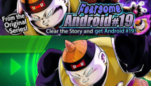 DB Legends, disponibile l'evento: The Terrifying Android #19!